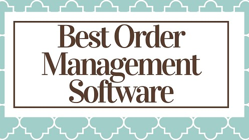 Best Order Management Software Brightpearl QuickBooks Commerce Skubana Veeqo Odoo Unleashed Finale Inventory Orderhive,How To Choose Good Order Management Software? What is Order Management Software? Why You Need Order Management Software?